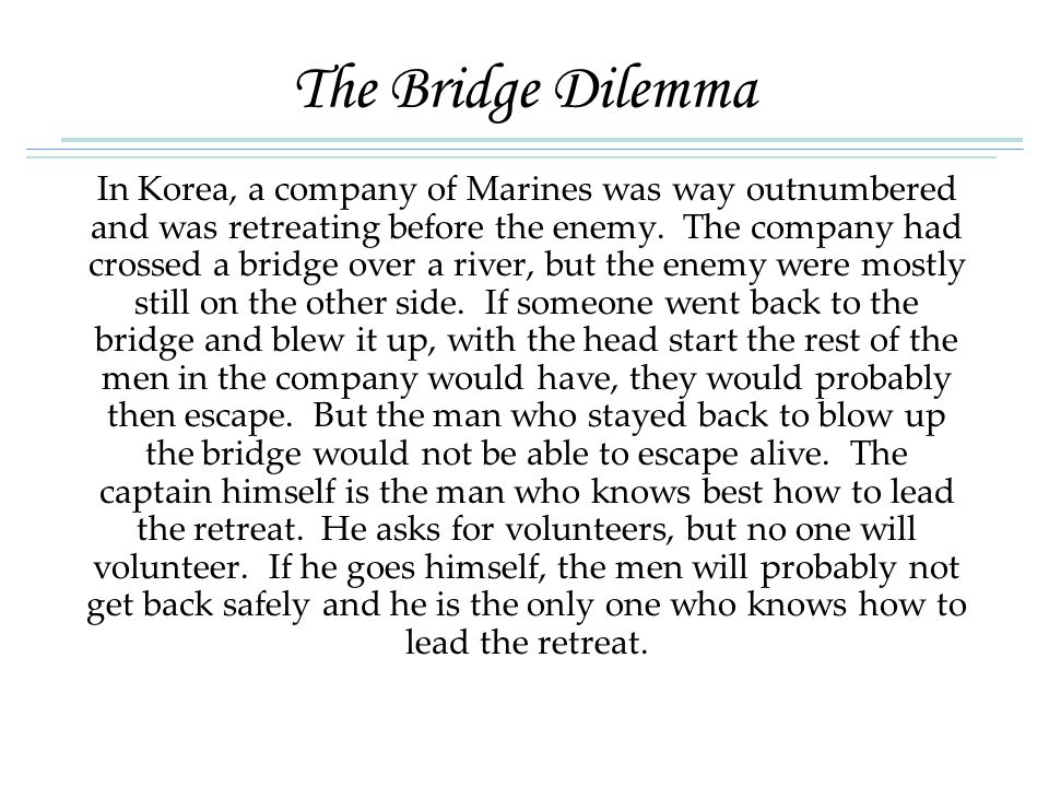 The Bridge Dilemma