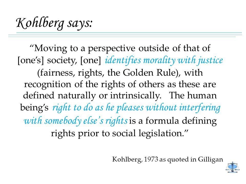 Kohlberg says: