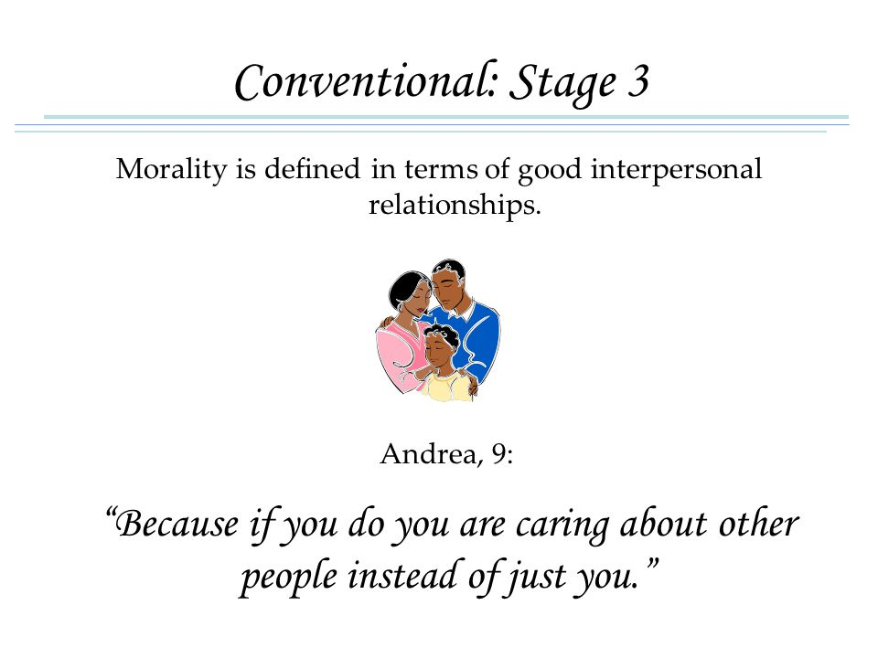 Morality is defined in terms of good interpersonal relationships.