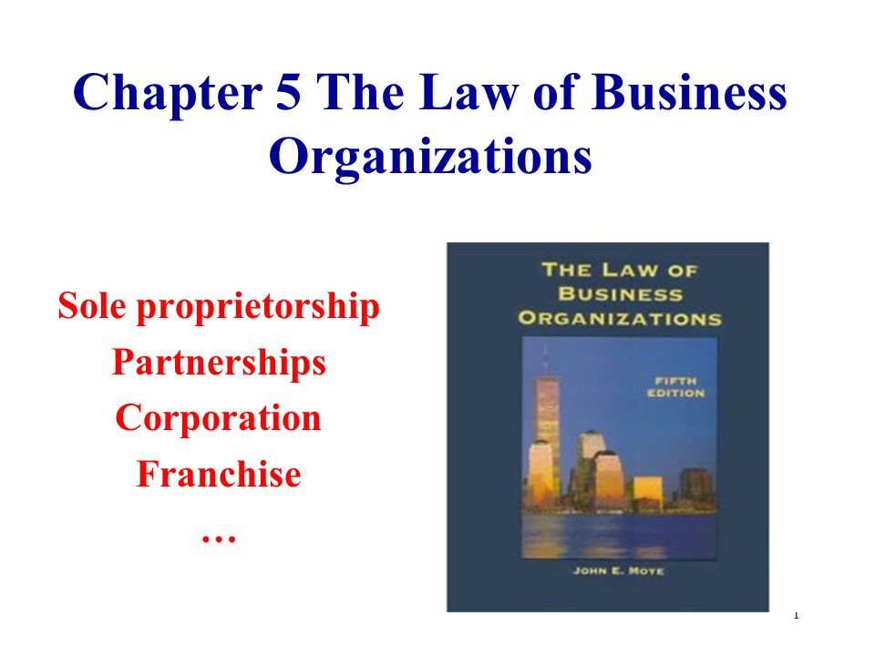 Chapter 5 The Law of Business Organizations