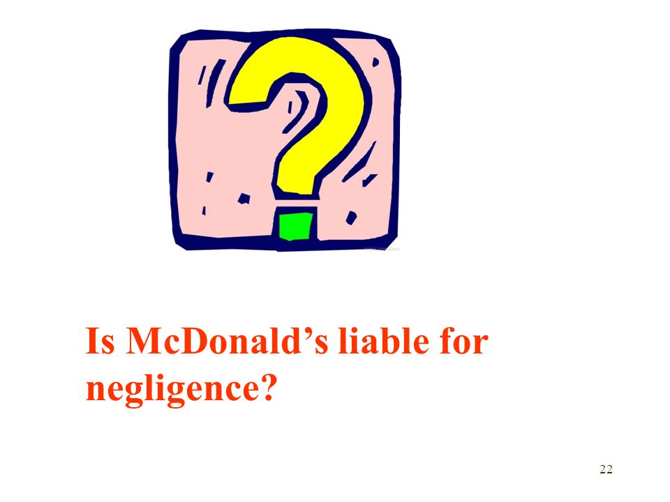 Is McDonald's liable for negligence
