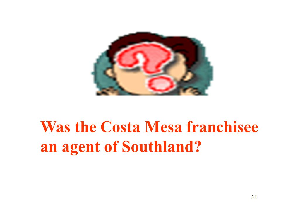 Was the Costa Mesa franchisee an agent of Southland