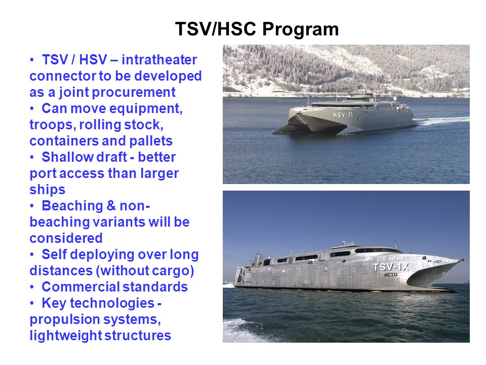 TSV/HSC Program TSV / HSV – intratheater connector to be developed as a joint procurement.