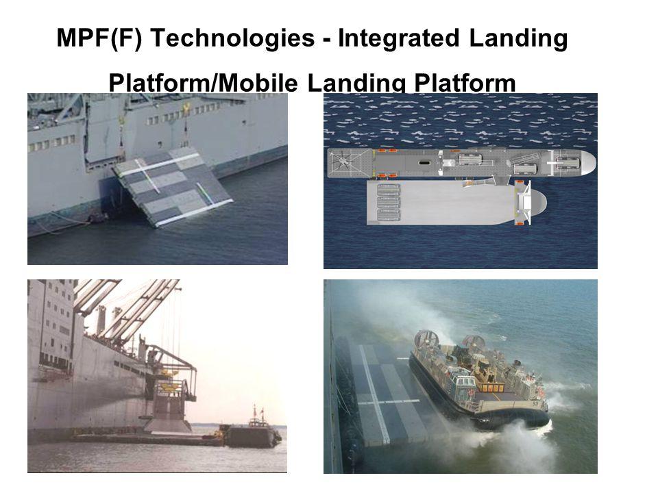 MPF(F) Technologies - Integrated Landing Platform/Mobile Landing Platform