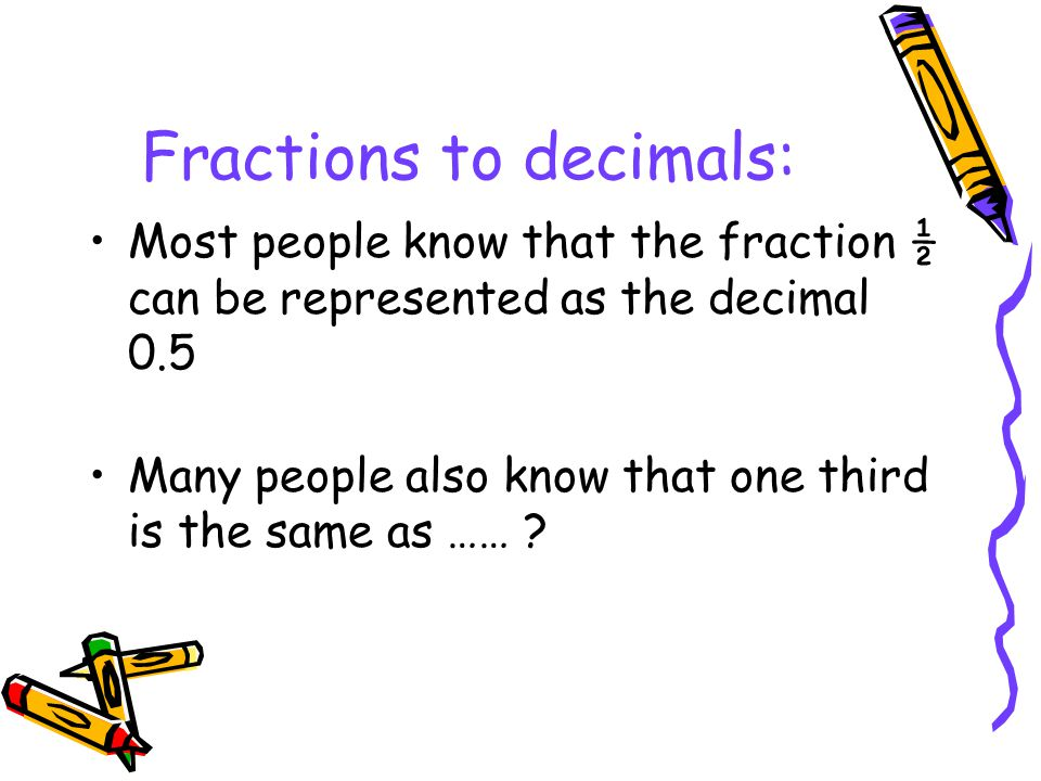 Fractions to decimals: