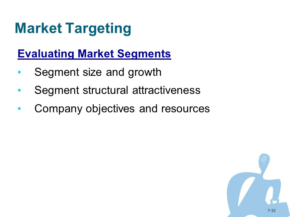 Market Targeting Evaluating Market Segments Segment size and growth