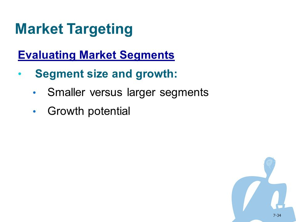 Market Targeting Evaluating Market Segments Segment size and growth: