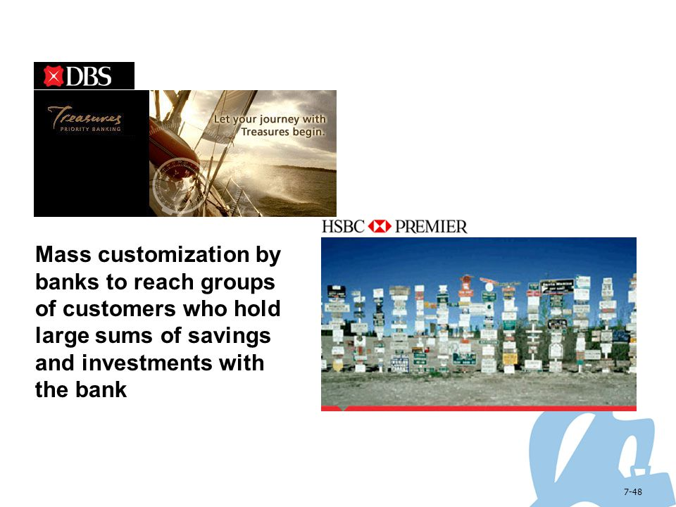 Mass customization by banks to reach groups of customers who hold large sums of savings and investments with the bank
