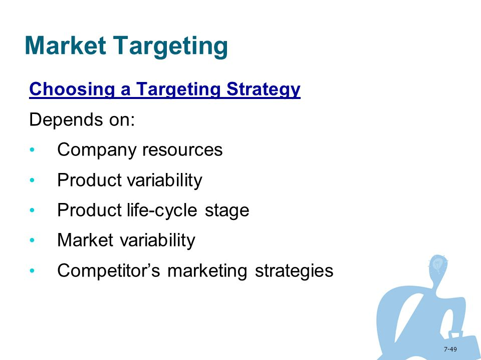 Market Targeting Choosing a Targeting Strategy Depends on: