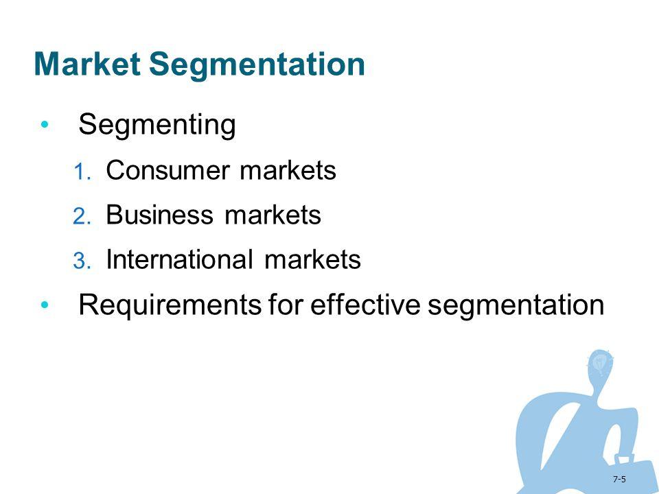 Market Segmentation Segmenting Requirements for effective segmentation