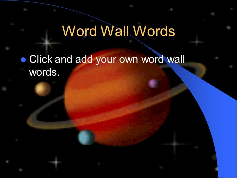 Word Wall Words Click and add your own word wall words.