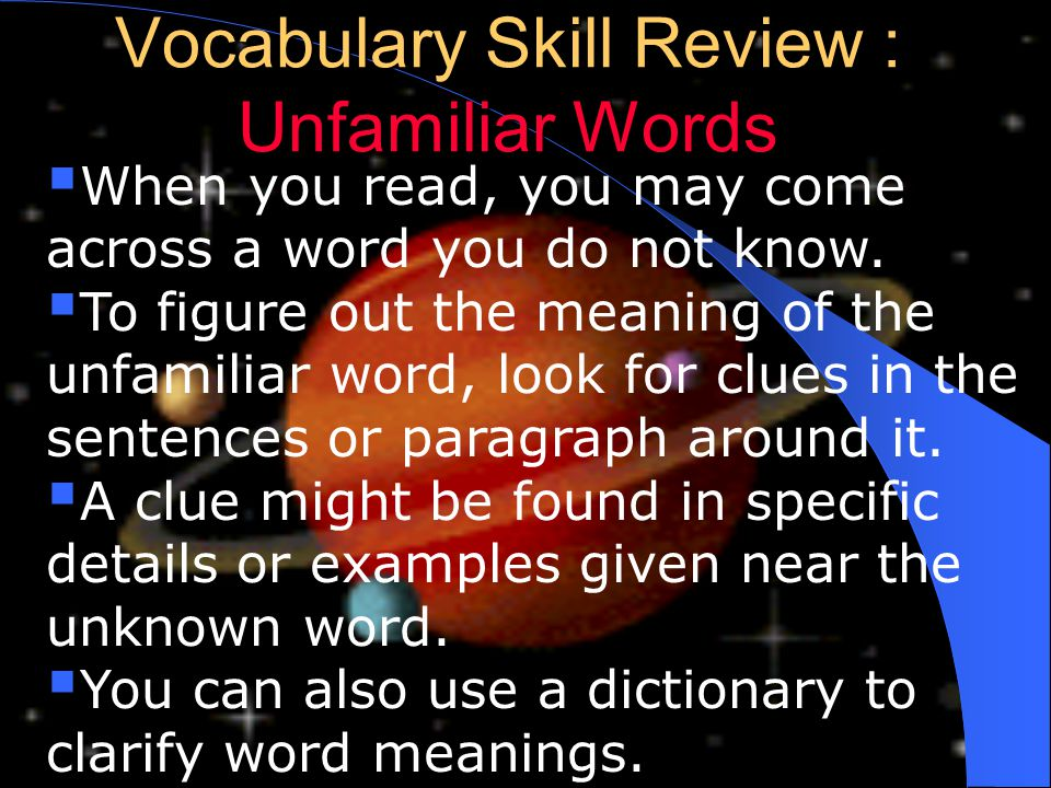 Vocabulary Skill Review : Unfamiliar Words