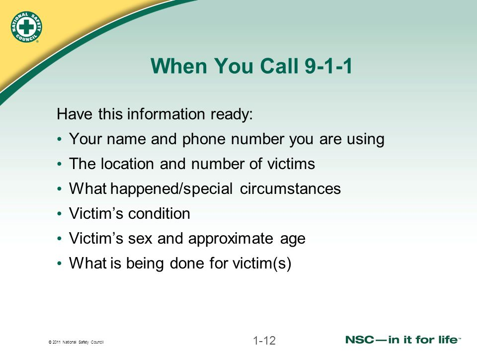 When You Call 9-1-1 Have this information ready: