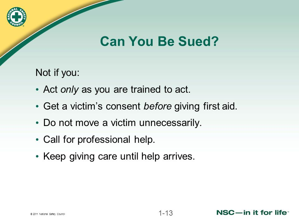 Can You Be Sued Not if you: Act only as you are trained to act.