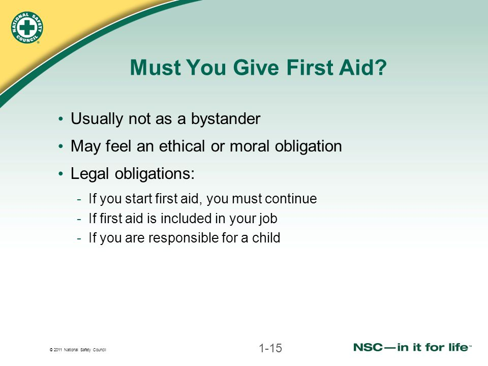 Must You Give First Aid Usually not as a bystander
