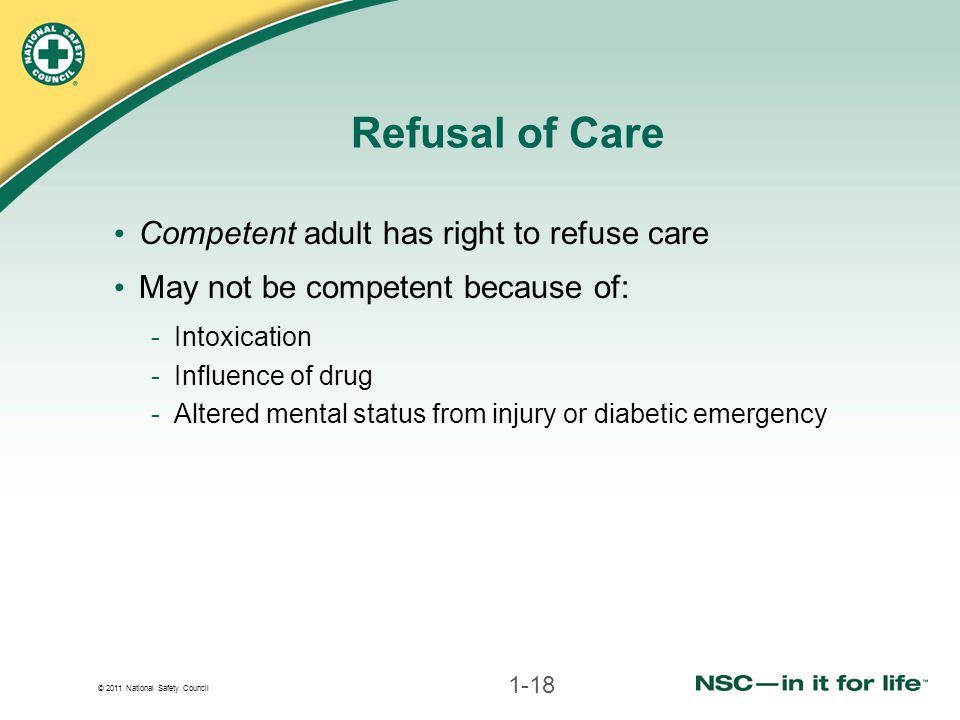 Refusal of Care Competent adult has right to refuse care