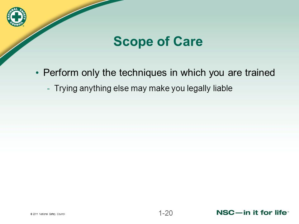 Scope of Care Perform only the techniques in which you are trained