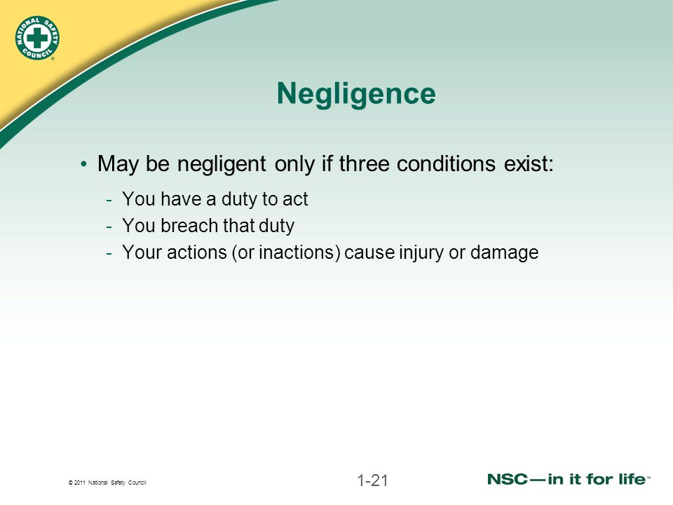 Negligence May be negligent only if three conditions exist: