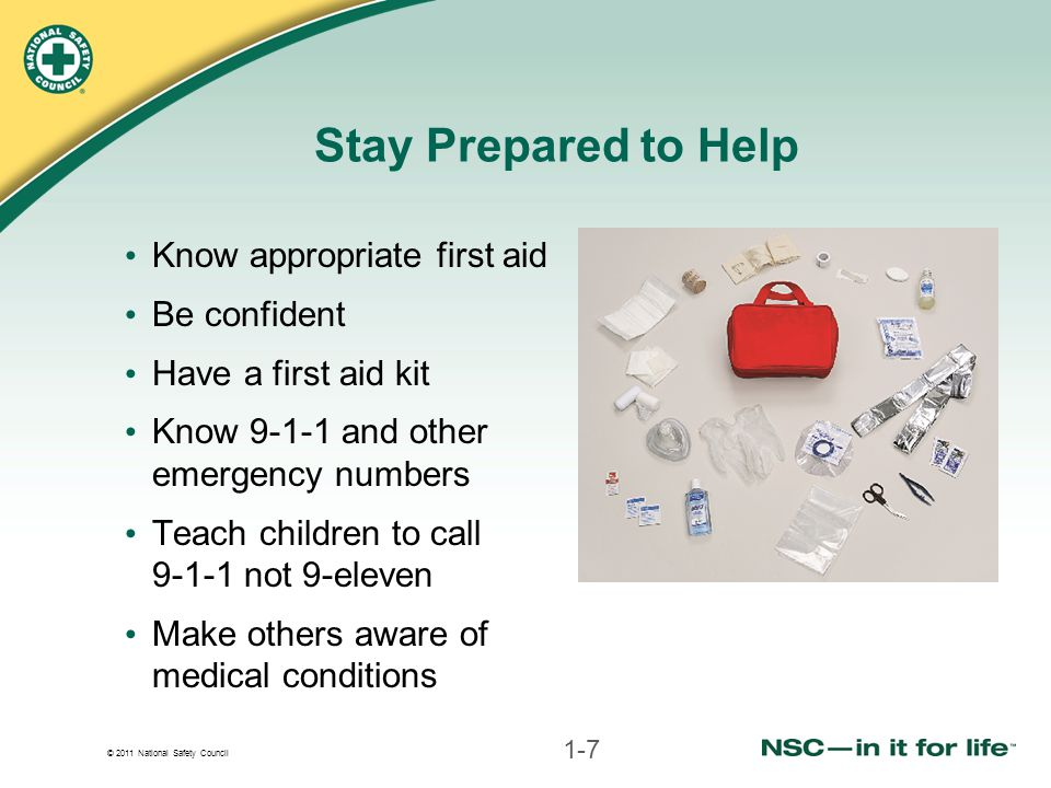 Stay Prepared to Help Know appropriate first aid Be confident