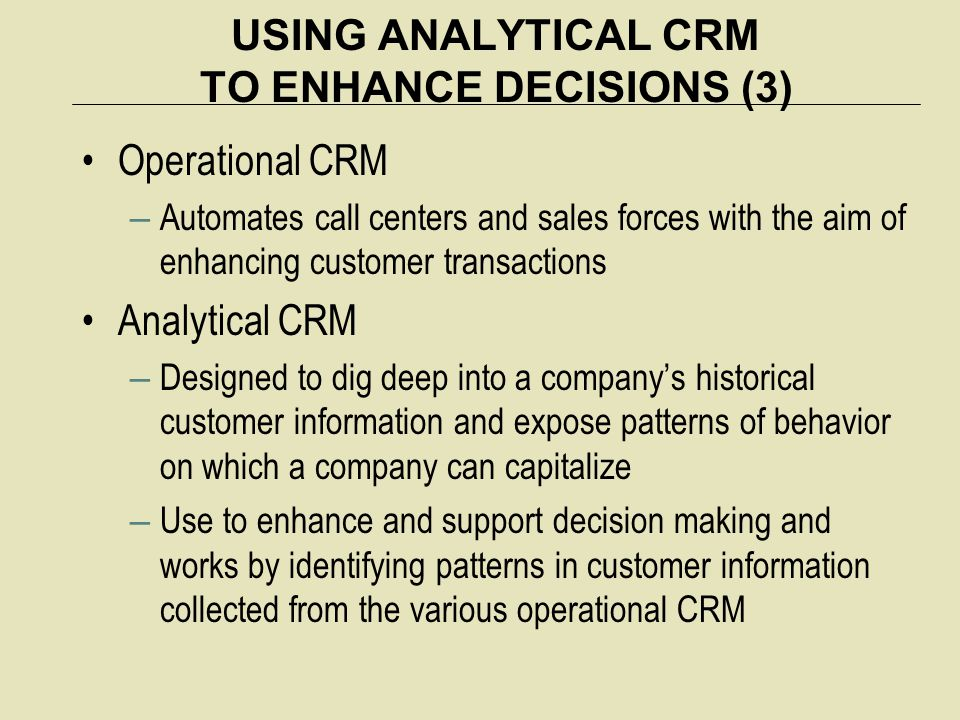 USING ANALYTICAL CRM TO ENHANCE DECISIONS (3)