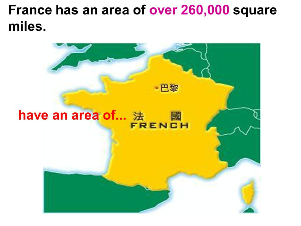 France has an area of over 260,000 square miles.