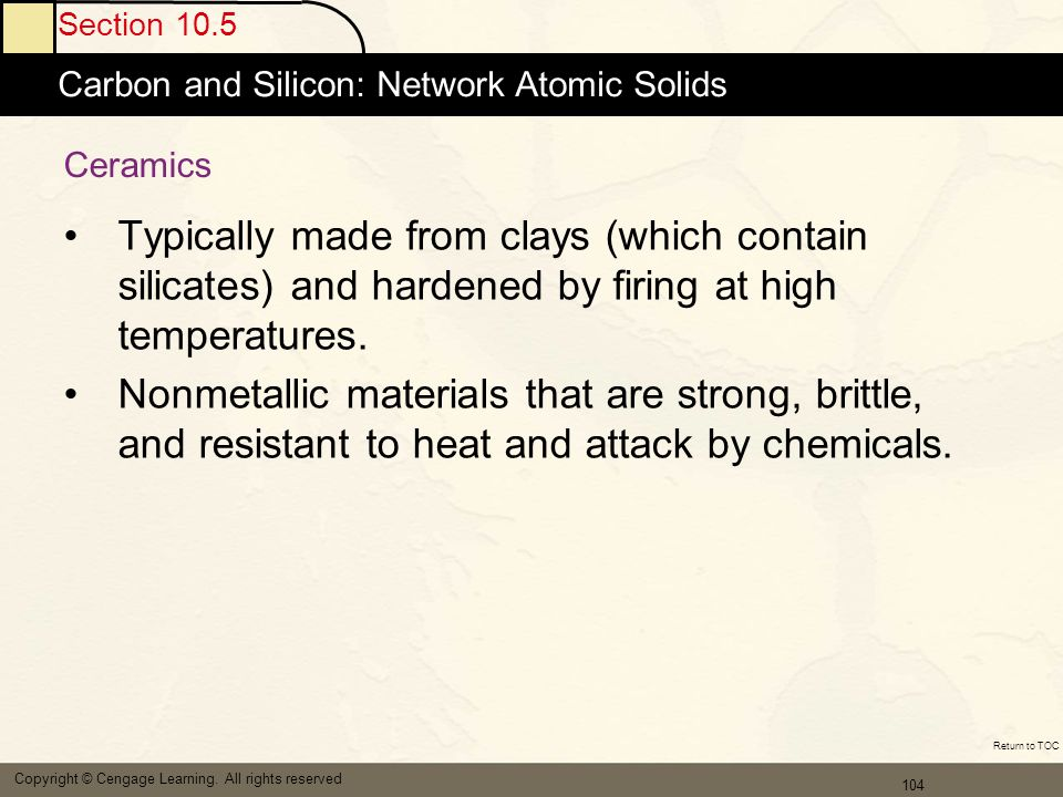 Section 10.5 Carbon and Silicon: Network Atomic Solids. Ceramics.