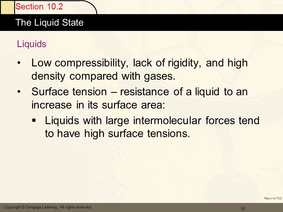 Section 10.2 The Liquid State. Atomic Masses. Liquids. Low compressibility, lack of rigidity, and high density compared with gases.