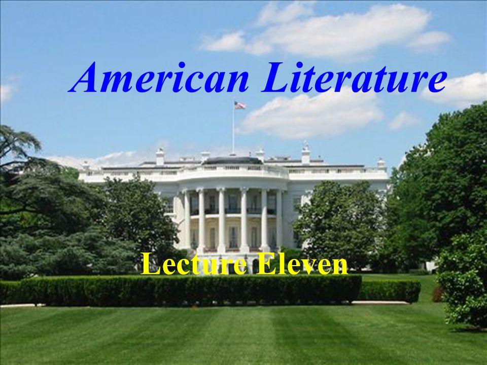 American Literature Lecture Eleven