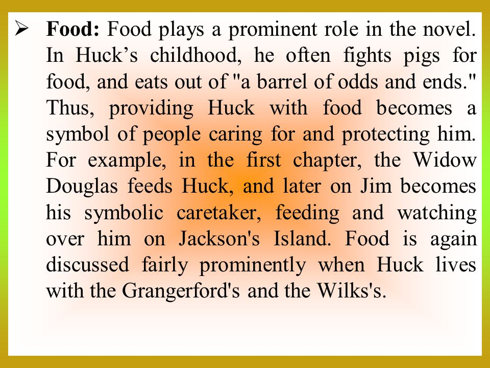 Food: Food plays a prominent role in the novel