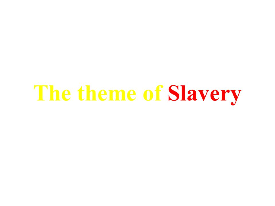 The theme of Slavery