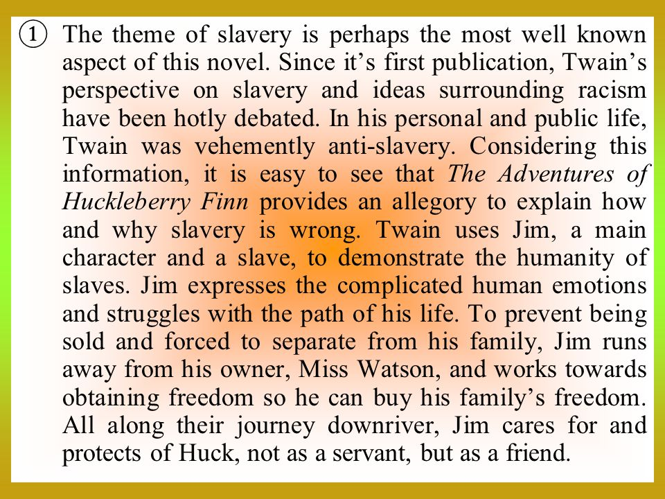 The theme of slavery is perhaps the most well known aspect of this novel.