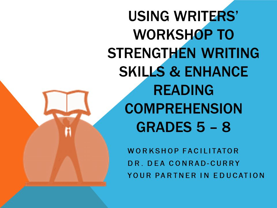 Workshop Facilitator Dr. Dea Conrad-Curry Your Partner in Education