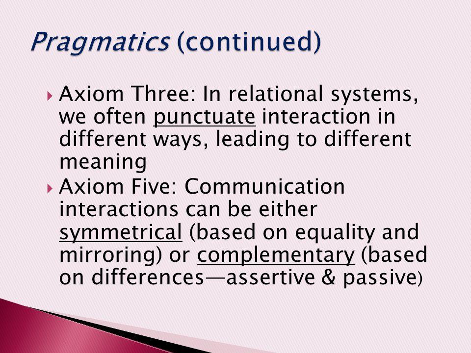 Pragmatics (continued)