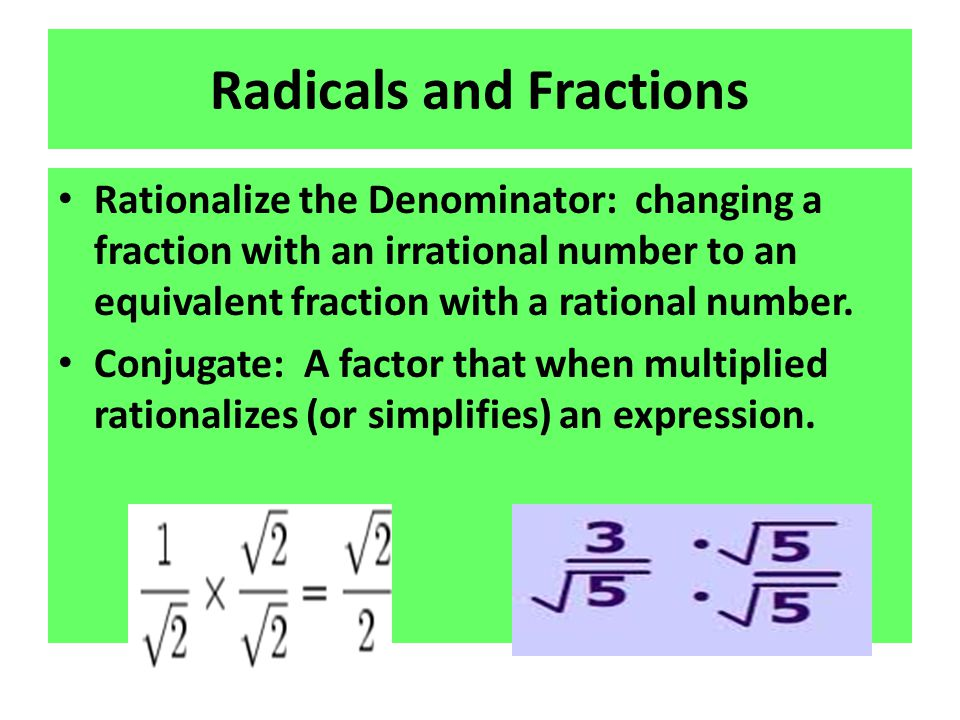 Radicals and Fractions