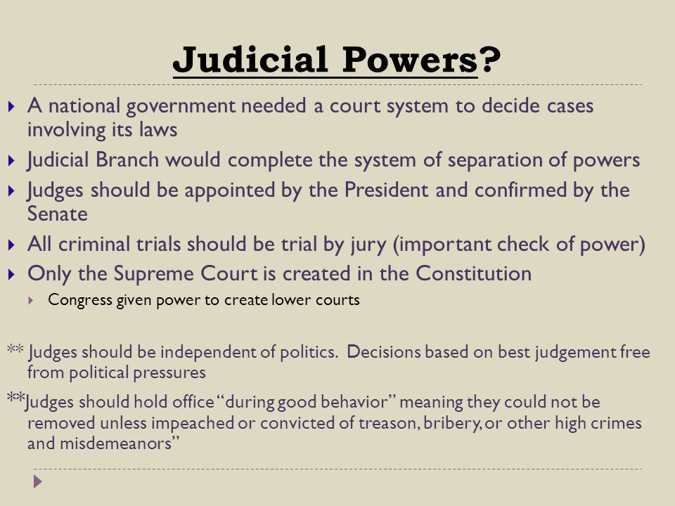 Judicial Powers A national government needed a court system to decide cases involving its laws.