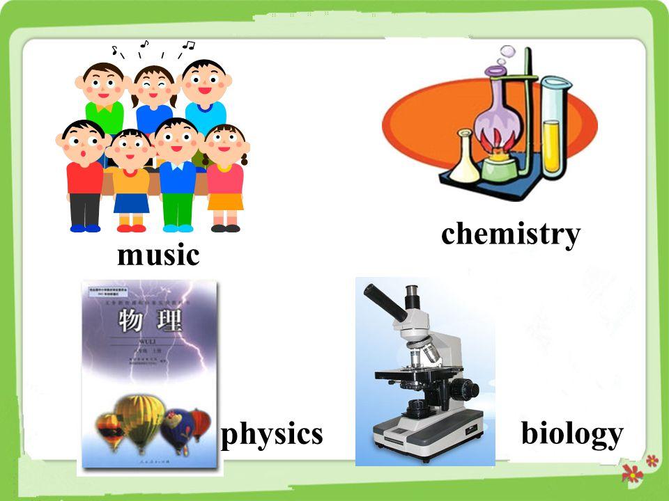 chemistry music physics biology