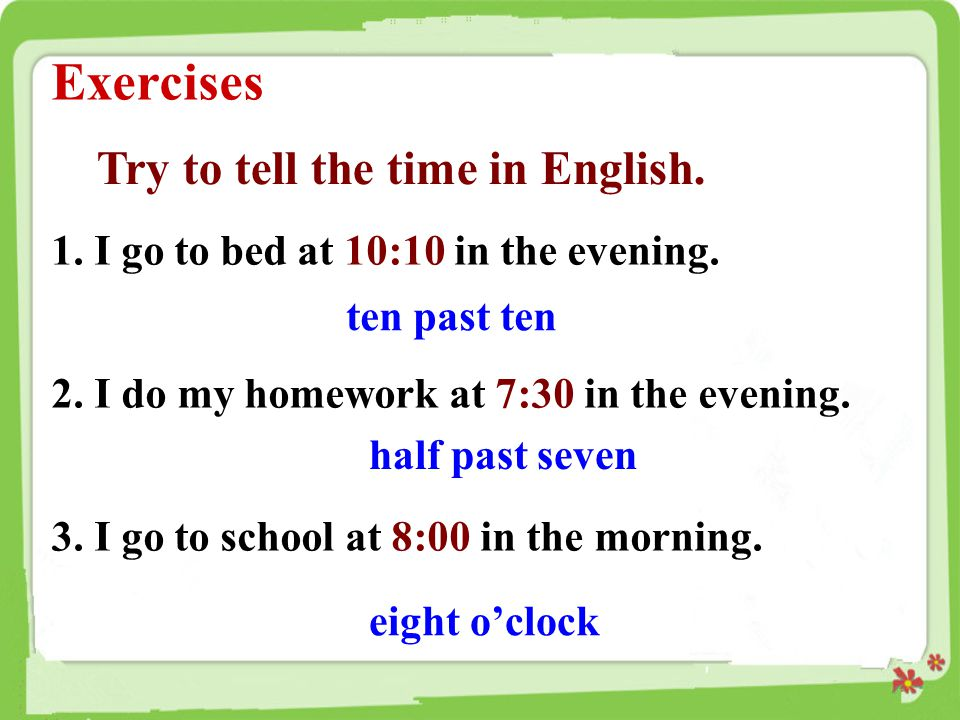 Exercises Try to tell the time in English.