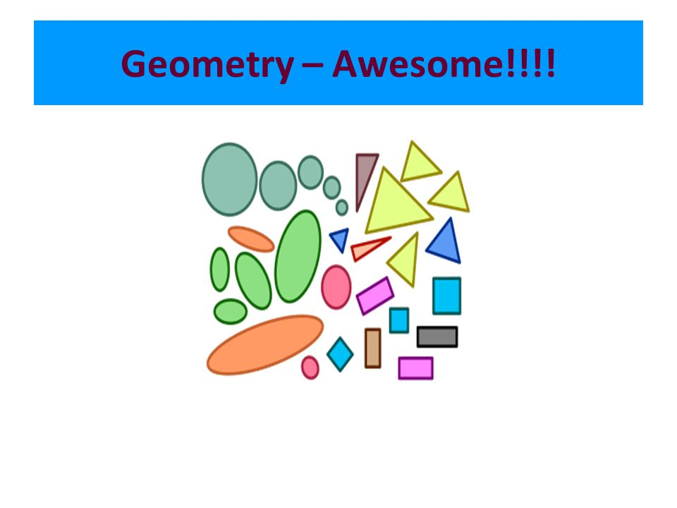 Geometry – Awesome!!!!