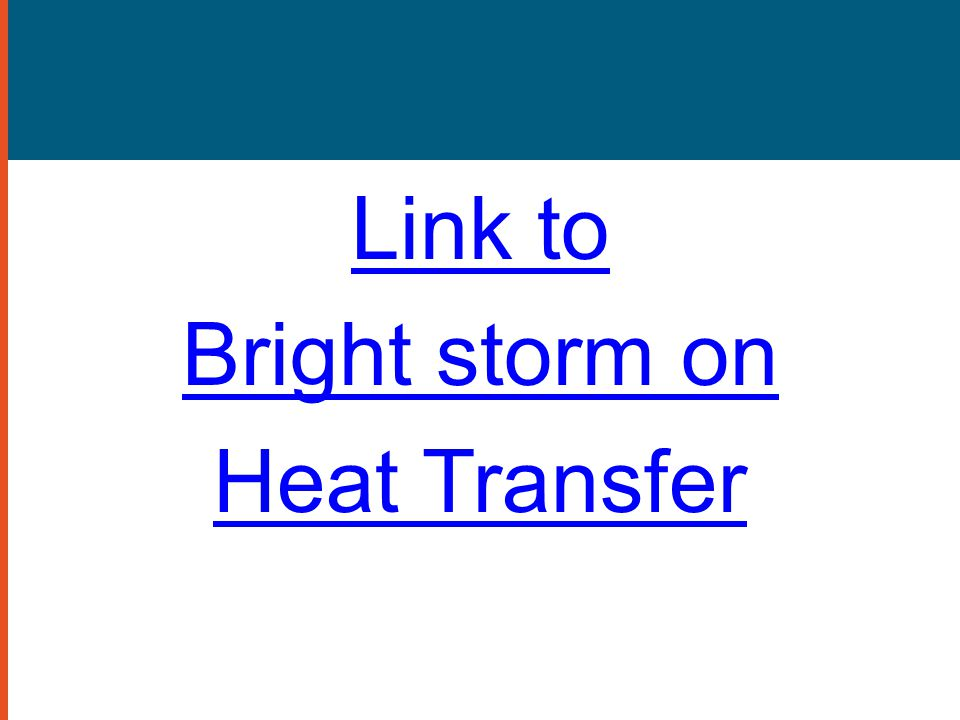 Link to Bright storm on Heat Transfer