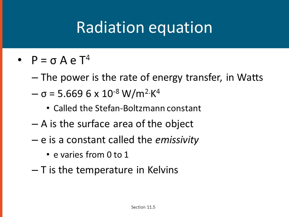 Radiation equation P = σ A e T4