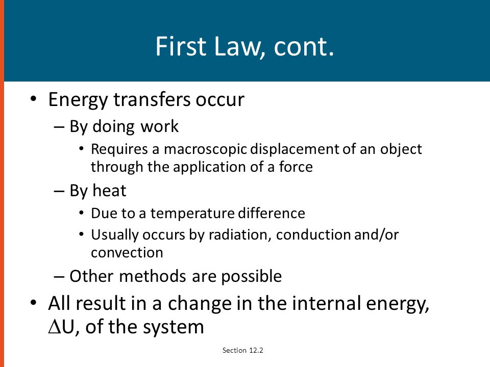 First Law, cont. Energy transfers occur