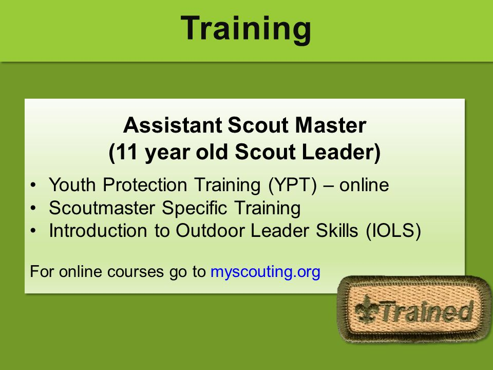 Assistant Scout Master (11 year old Scout Leader)