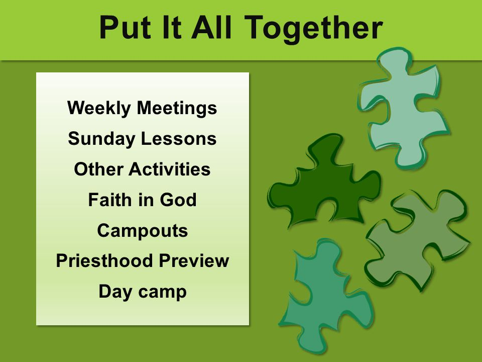 Put It All Together Weekly Meetings Sunday Lessons Other Activities