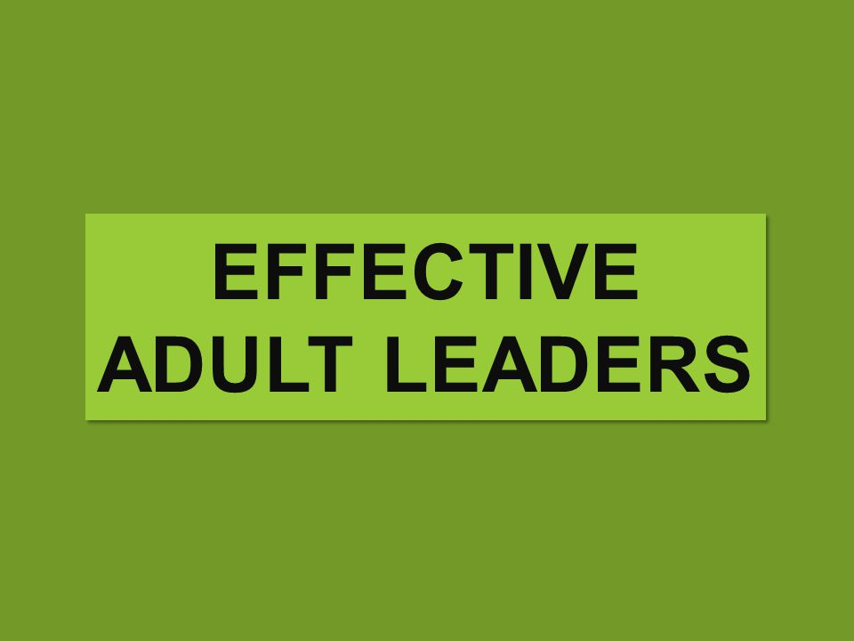 Effective Adult leaders