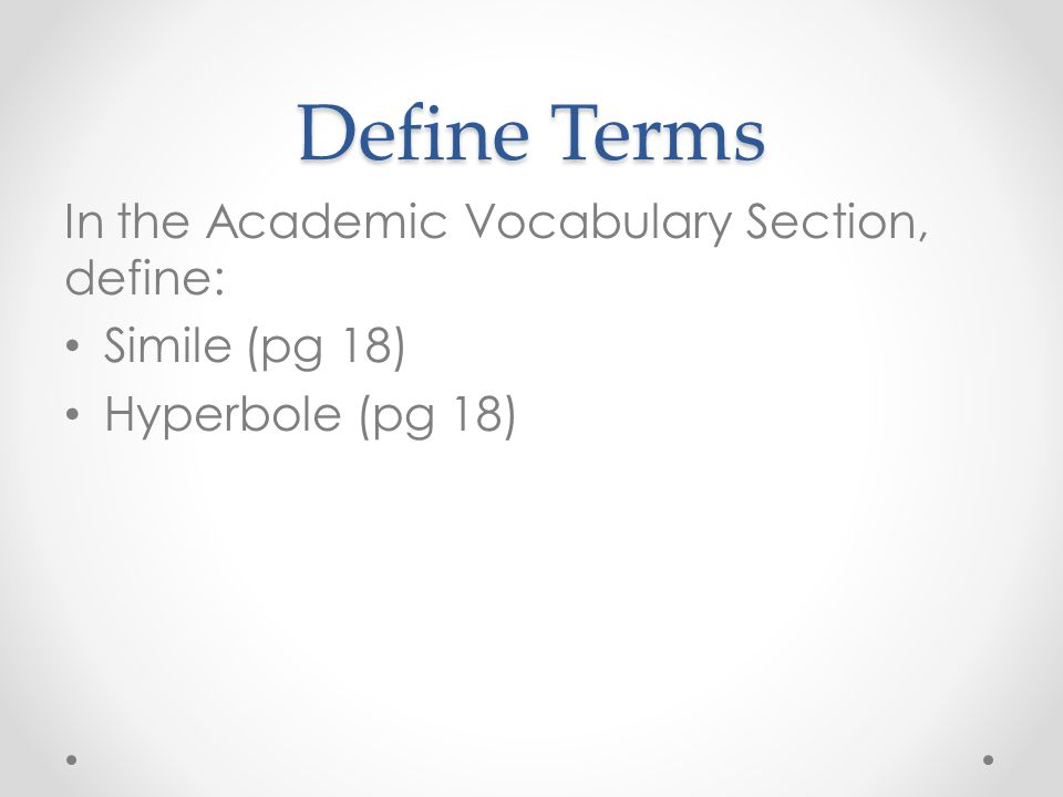 Define Terms In the Academic Vocabulary Section, define: