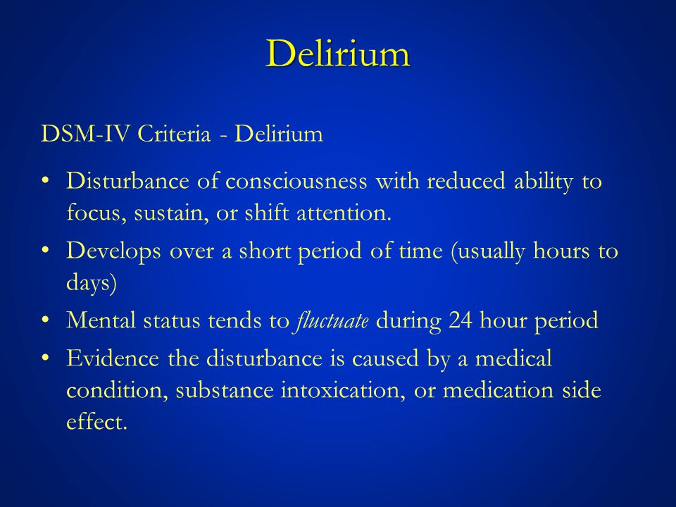 Delirium DSM-IV Criteria - Delirium