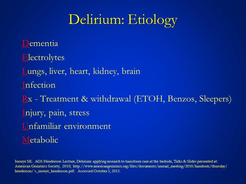 Delirium: Etiology Dementia Electrolytes