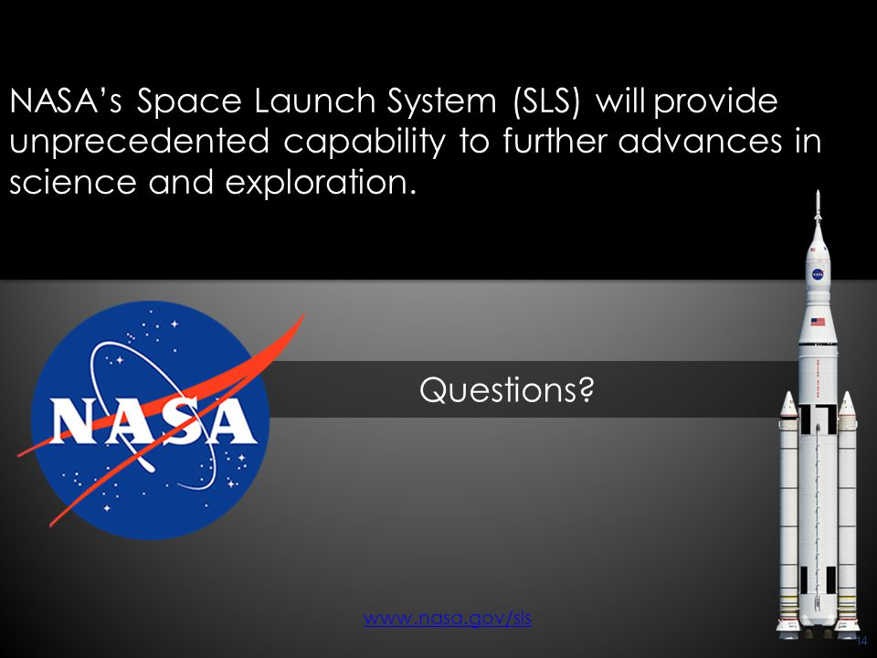 NASA's Space Launch System (SLS) will provide unprecedented capability to further advances in science and exploration.