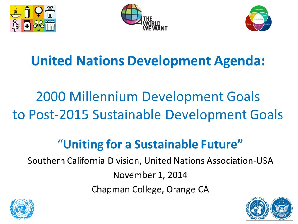 United Nations Development Agenda: 2000 Millennium Development Goals to Post-2015 Sustainable Development Goals