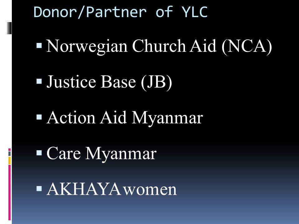 Norwegian Church Aid (NCA) Justice Base (JB) Action Aid Myanmar